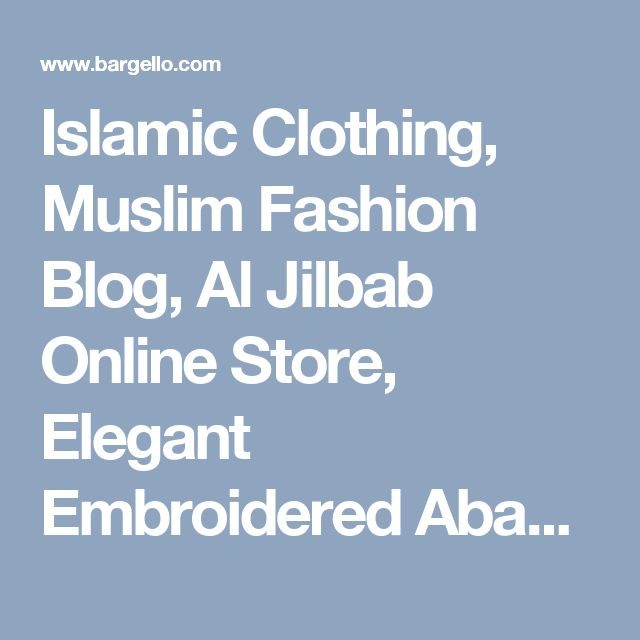 Islamic Clothing, Muslim Fashion Blog, Al Jilbab Online Store, Elegant Embroidered Abaya Jilbab D3335 Jilbabs