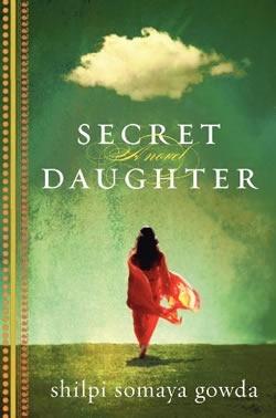 Secret Daughter, Shilipi Somanya Gowda. A really beautiful story