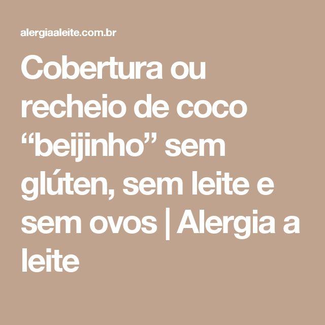 """Cobertura ou recheio de coco """"beijinho"""" sem glúten, sem leite e sem ovos   Alergia a leite"""