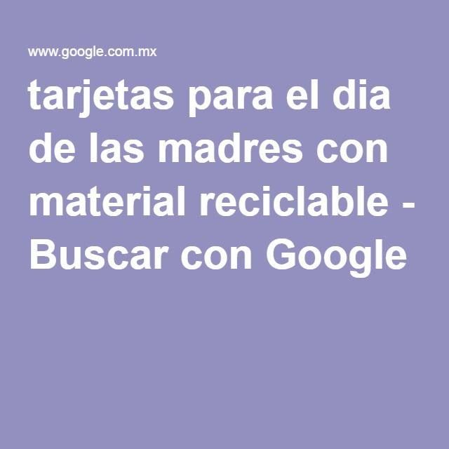tarjetas para el dia de las madres con material reciclable - Buscar con Google