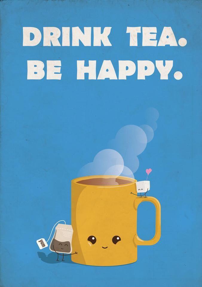Buvez du thé, soyez heureux. Drink tea, be happy