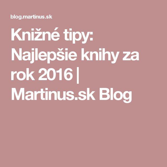 Knižné tipy: Najlepšie knihy za rok 2016 | Martinus.sk Blog
