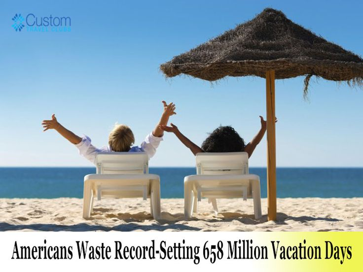 Americans Vacation Days #travel #vacation