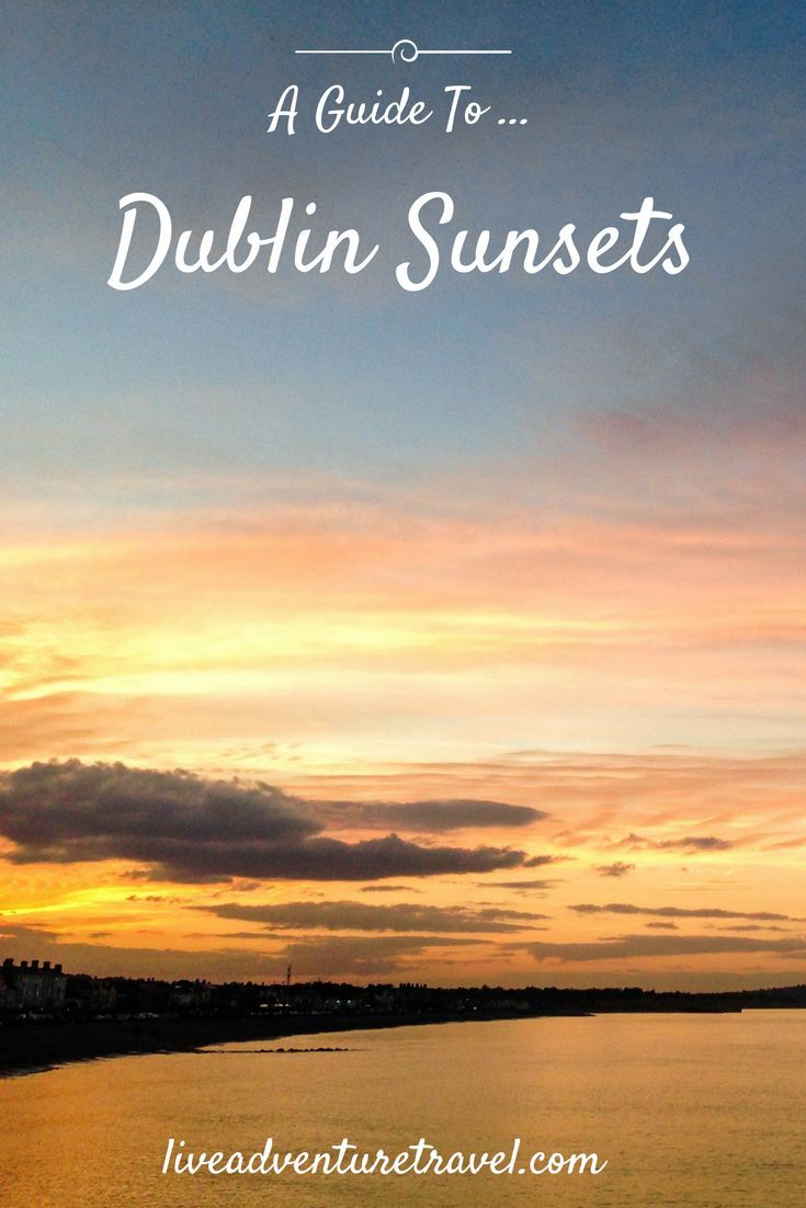 Best Places to watch the sunset in Dublin, Ireland. Dublin Sunsets. Sunsets in Dublin Ireland. A Guide to Dublin Sunsets, Stay tuned to find the best places to watch the sunset in Irelands Capital city Dublin. Perfect article for tourists and locals. Travel Ireland