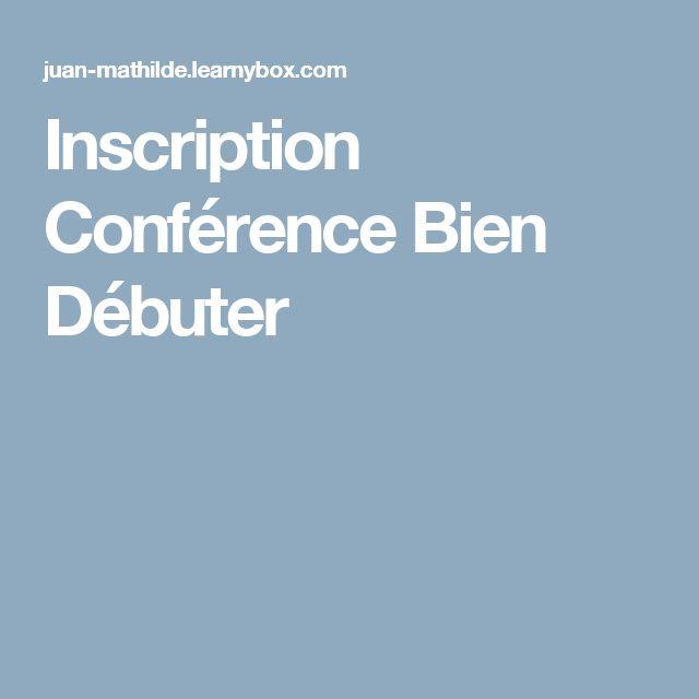 Inscription Conférence Bien Débuter