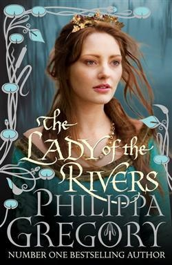 The Lady of the Rivers - by Philippa Gregory. (Picked by Destination Marketer, Aimee)