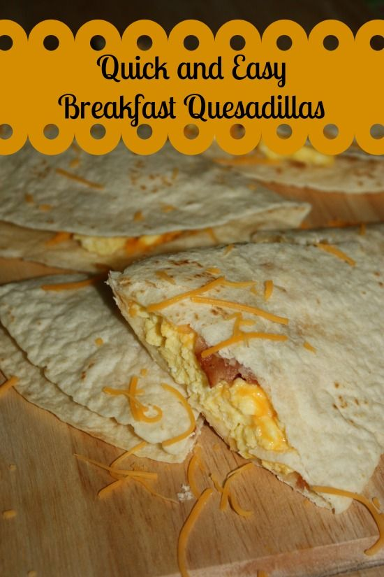 Breakfast quesadillas for an easy quick breakfast