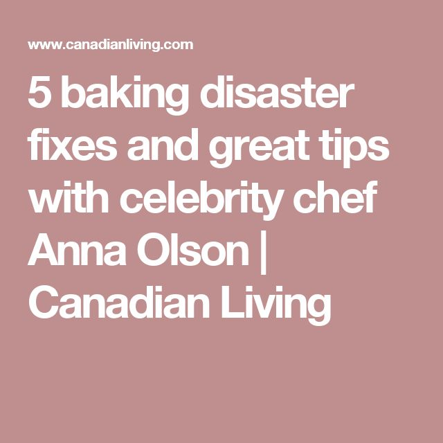 5 baking disaster fixes and great tips with celebrity chef Anna Olson | Canadian Living