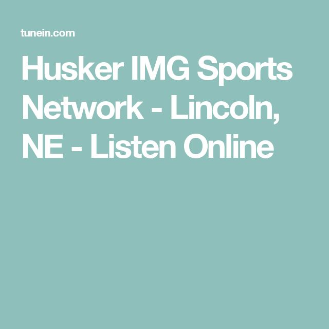Husker IMG Sports Network - Lincoln, NE - Listen Online