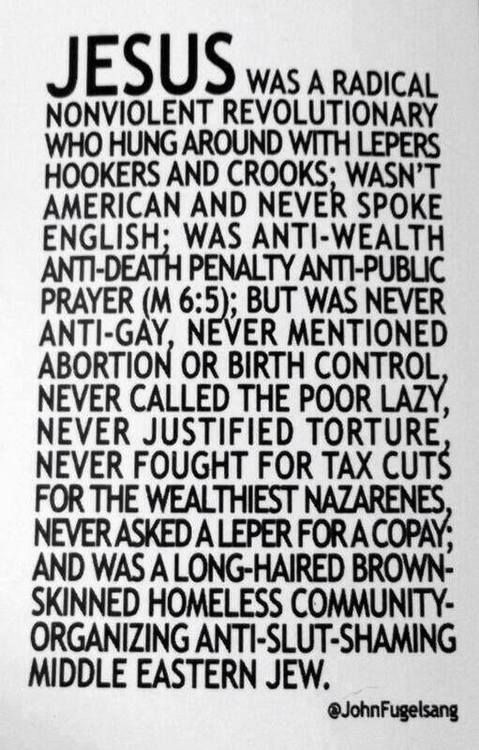 For those who use Jesus as an excuse to be bigoted and greedy.   (Love this quote by John Fugelsang)
