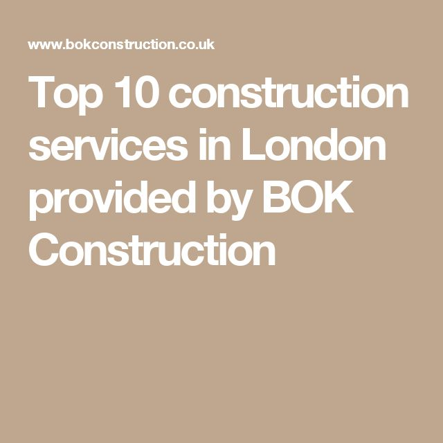 Top  10 construction services in London provided by BOK Construction