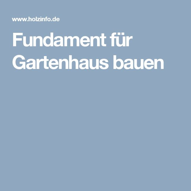 Sehr Gut Best 25+ Fundament gartenhaus ideas on Pinterest  JY54