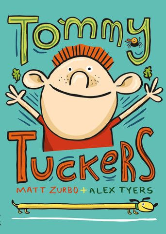 'Tommy Tuckers' - A #childrensbook with #words by #MattZurbo and #illustration by #AlexTyers.  Tommy Tuckers is a fun-loving #rascal! Join him and his #dad on #amazing #adventures like Hot Dog! Sausage Dog!, Spider on the Windshield, and Stupid Facts. #Cheeky tales full of big-hearted #humour that will appeal to boys and girls alike.