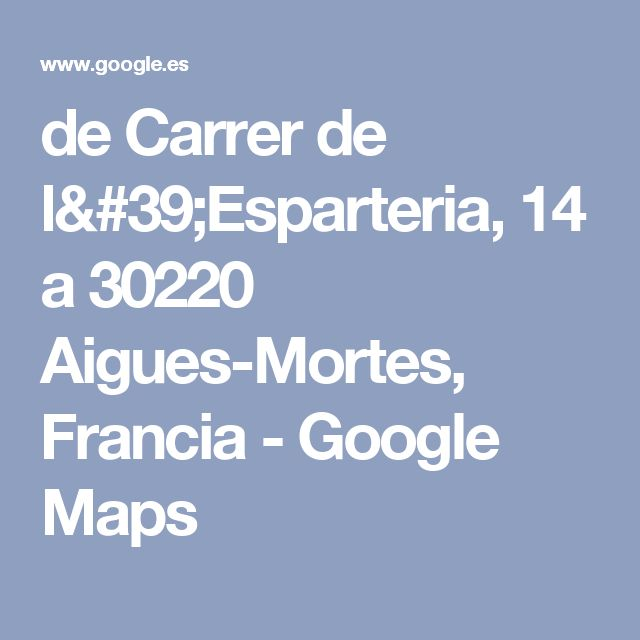 de Carrer de l'Esparteria, 14 a 30220 Aigues-Mortes, Francia - Google Maps