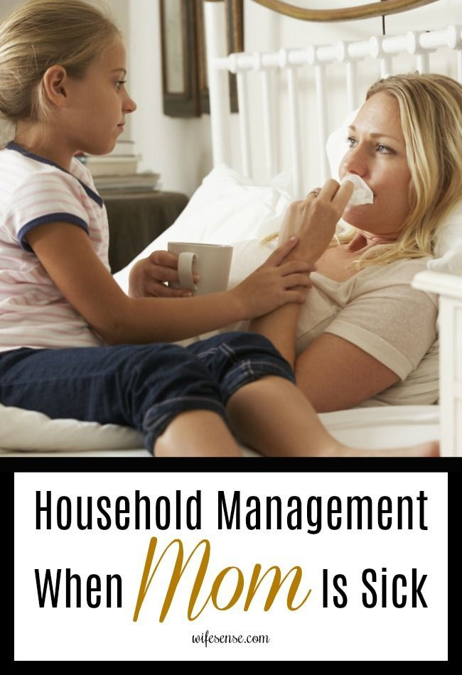 When mom is sick, the whole family suffers. Here's your action plan to manage your household until you're on your feet again.