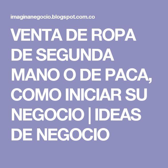 VENTA DE ROPA DE SEGUNDA MANO O DE PACA, COMO INICIAR SU NEGOCIO | IDEAS DE NEGOCIO