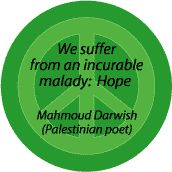 Incurable Malady HOPE--PEACE QUOTE T-SHIRT