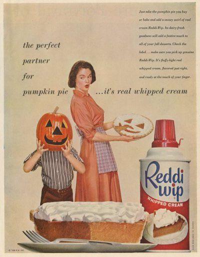 Reddi-wip - the perfect partner for pumpkin pie! #vintage #1950s #Halloween #Thanksgiving #food #ads