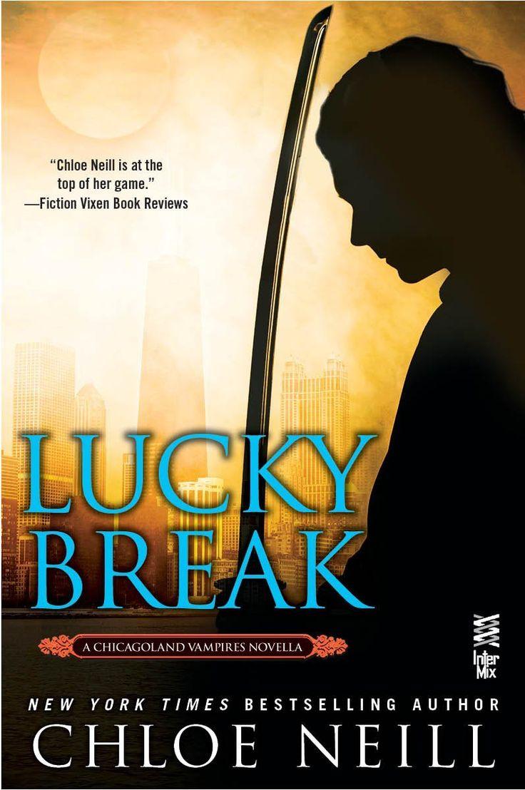 Lucky Break (chicagoland Vampires Series) By Chloe Neill  Intermix  (february 17,