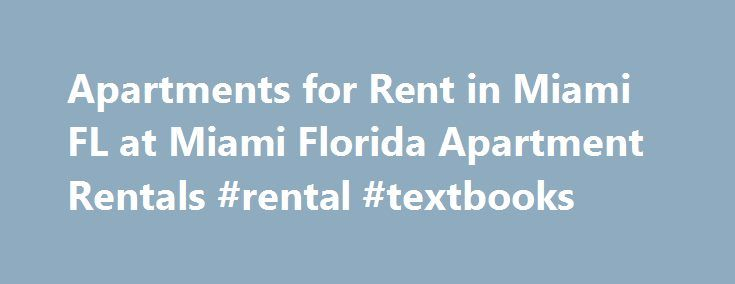 Apartments for Rent in Miami FL at Miami Florida Apartment Rentals #rental #textbooks http://renta.nef2.com/apartments-for-rent-in-miami-fl-at-miami-florida-apartment-rentals-rental-textbooks/  #houses for rent in miami # More Options Camden Brickell Camden Brickell is urban high-rise living at its best. Our studio, one and two bedroom apartment hom. 14727 SW 46th Ln, Miami FL 510 NE 110th St 15828 SW 147th Ln, Miami FL 1067 NW 135th Ct 15260 SW 153rd St, Miami FL 14727 SW 46th Ln, Miami FL…