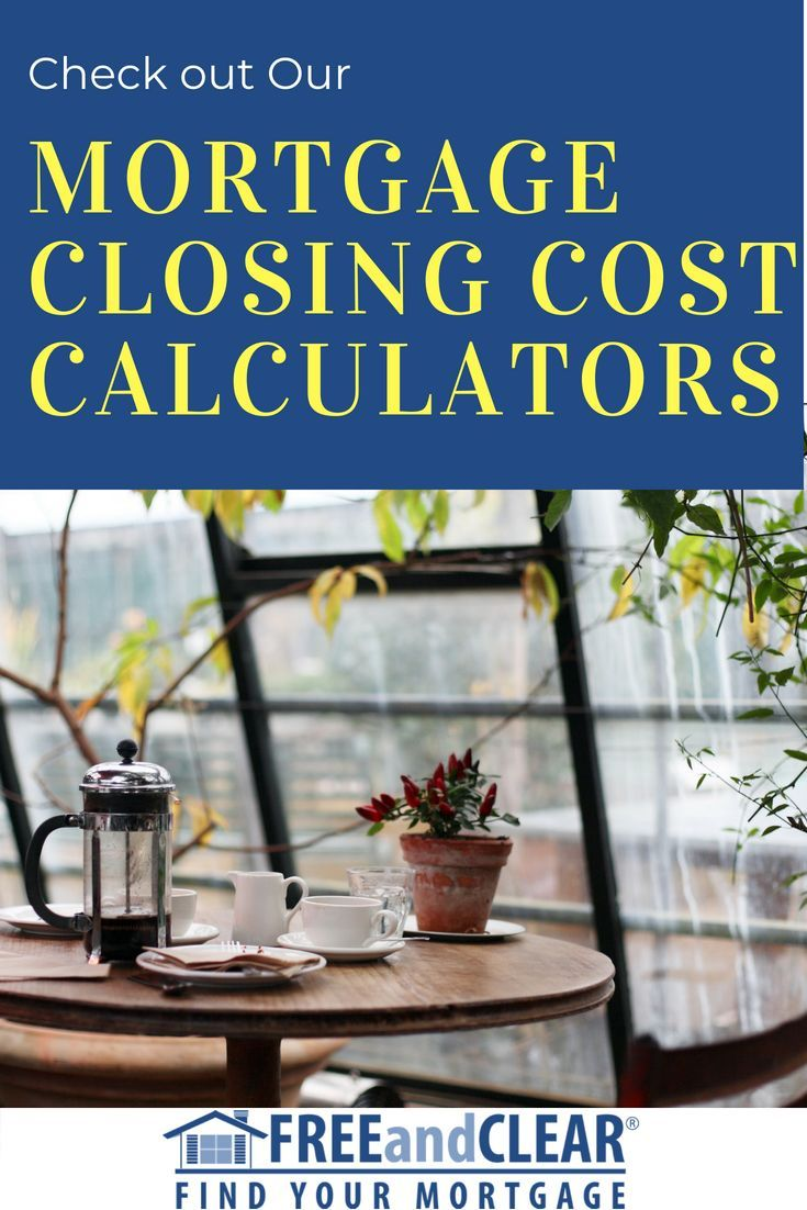 Mortgage Closing Cost Calculator With Images Mortgage