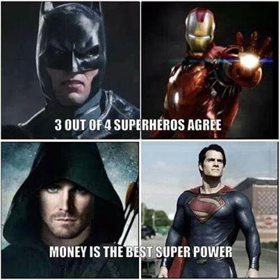 3 out of 4 super heroes agree money is the best super power hero arrow superhero memes. Black Bedroom Furniture Sets. Home Design Ideas