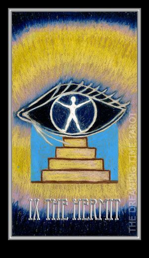 The Hermit. Number  – 9. Solitude. Unity with the One. Sacrifice Dreaming Time Tarot