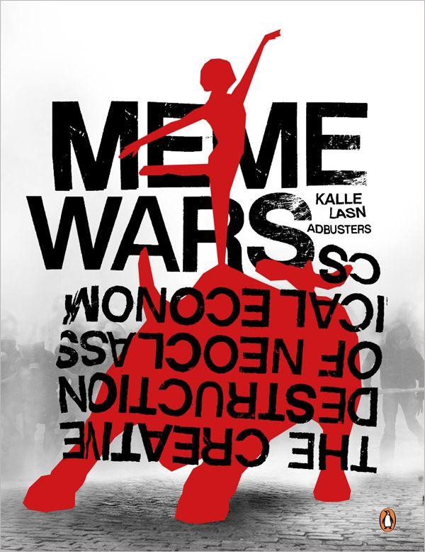 Meme Wars: The Creative Destruction of Neoclassical Economics - — I N O U E — M M X I I I —