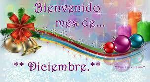 Bienvenido seas mes de Diciembre te recibo con alegría,ilusión & entusiasmo. Se que traeras abundantes bendiciones para mi familia, para mis amigos & para mi! Estoy lista...Sorprendeme.