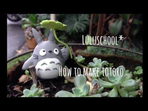 Luluschool*手作黏土-How to make totoro 001豆豆龍 龍貓 - YouTube
