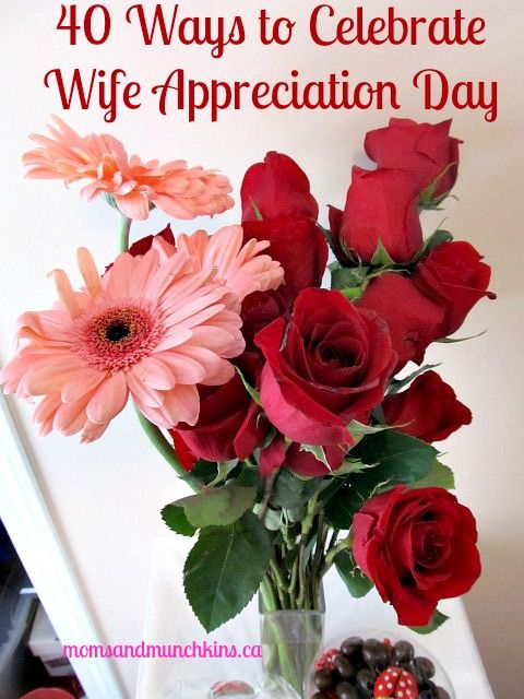 Did you know that the 3rd Sunday in September is Wife Appreciation Day? Time to email this post to your husband so he can start his planning!