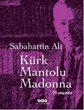 Edebiyatımızın en güçlü yapıtlarından biri olan Kürk Mantolu Madonna, bu kez özel bir baskıyla okurlarına ulaşıyor. www.idefix.com/kitap/kurk-mantolu-madonna-70-yasinda-sabahattin-ali/tanim.asp?sid=PR7LRTP8CM3MT2AGJJCI