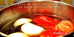 Tiempos de cocción y cantidad de agua en olla rápida | Cocina.es