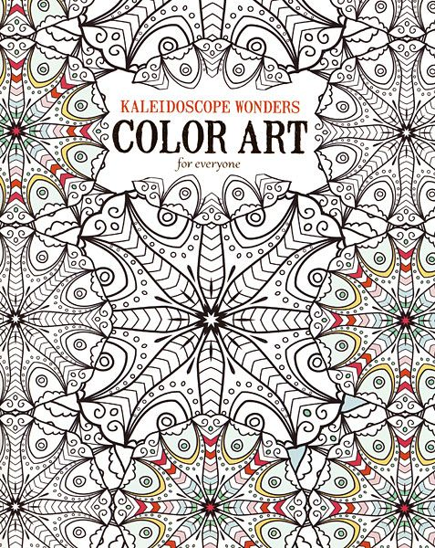 Kaleidoscope Wonders Color Art For Everyone Creative Entertainment Is Yours To Enjoy When You Projects Found In