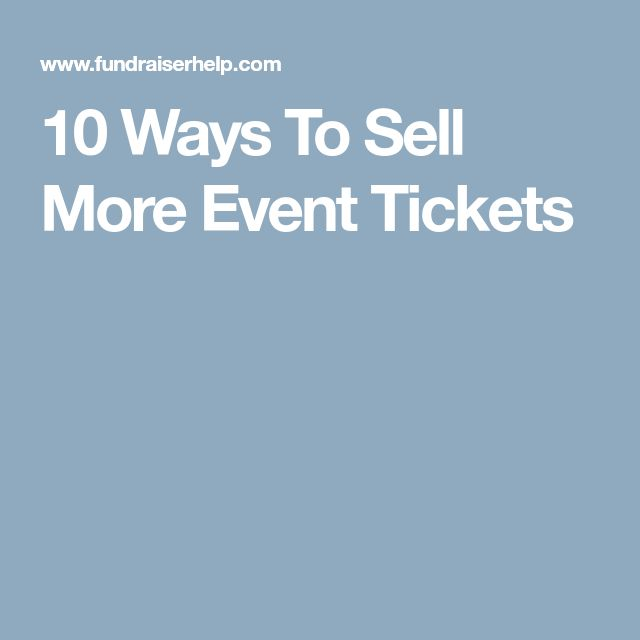 10 Ways To Sell More Event Tickets