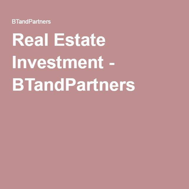 Real Estate Investment - BTandPartners