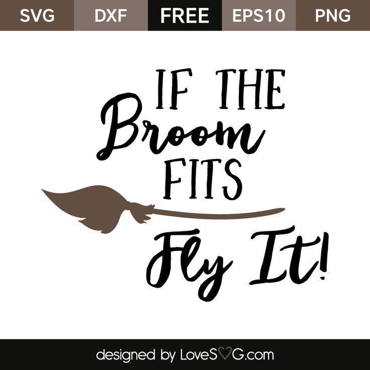 Download If the Broom fits.. Fly It | Cricut, Svg files for cricut ...