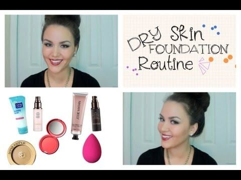 ▶ Foundation Routine for Dry Skin