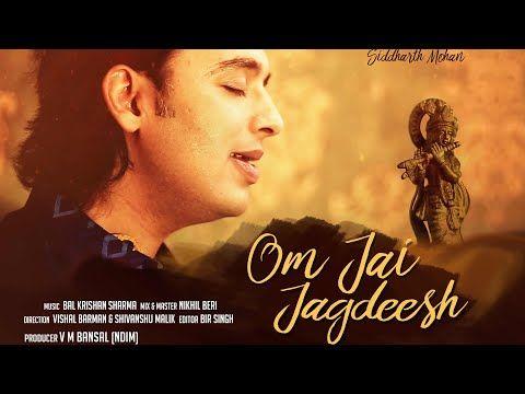 Om Jai Jagdish | AARTI | Siddharth Mohan | Soulful Rendition - YouTube