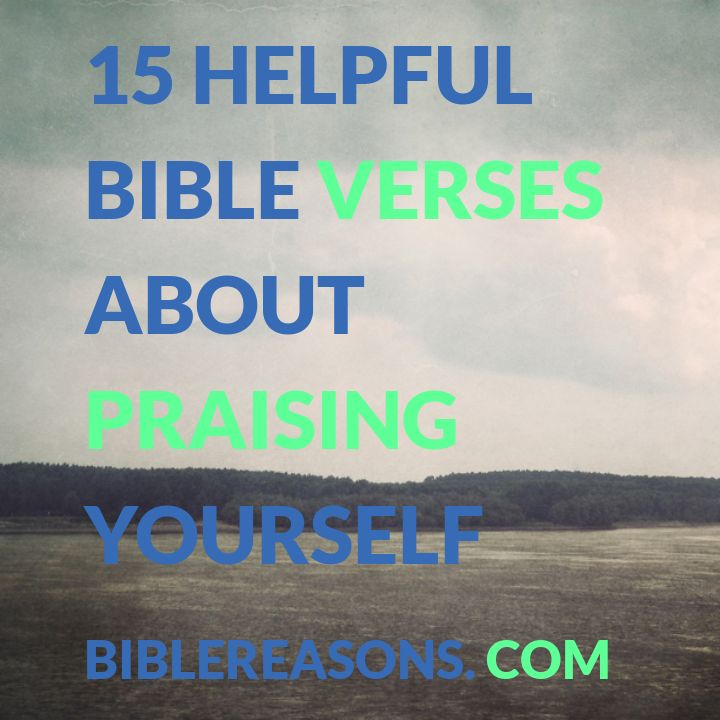 Bible Quotes Ungratefulness: Praising Yourself