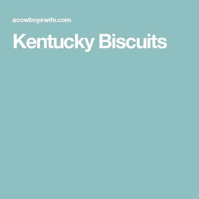 Best 25+ Kentucky biscuits ideas on Pinterest | Fried ...