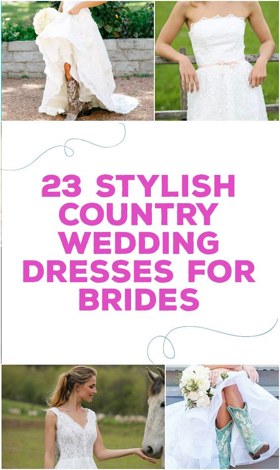 Simple  Stylish Country Wedding Dresses for Brides Barn Wedding Attire Pinterest Country wedding dresses Country weddings and Country