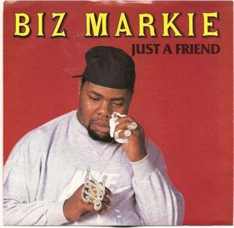 FriendZone Biz Markie, ohh baaaAAaaaAAaaaby yooouuuu...... YooOUuuoOUuuu got what I neeEeEeeeed...