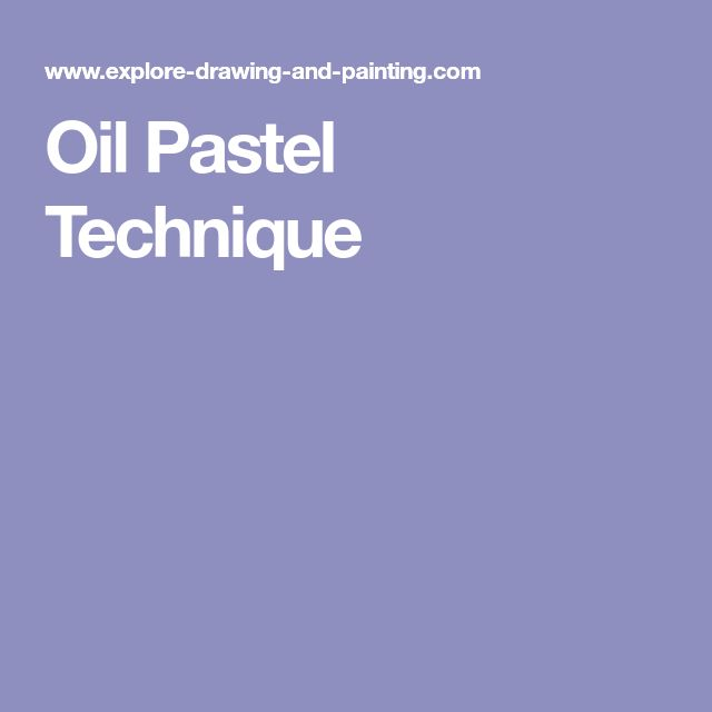 Oil Pastel Technique