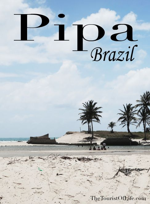 Pipa - Brazil - The Tourist Of Life