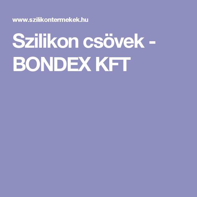 Szilikon csövek - BONDEX KFT