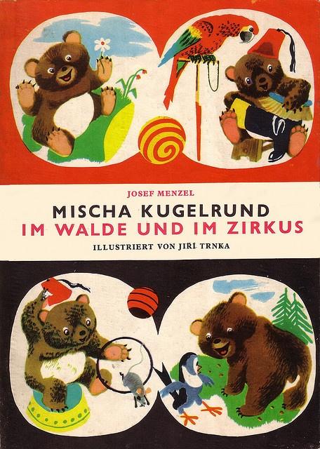Josef Menzel / Mischa Kugelrund,  Im Walde und Im Zirkus, Illustration: Jiri Trnka. 1965.  via micky the pixel