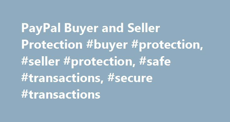 PayPal Buyer and Seller Protection #buyer #protection, #seller #protection, #safe #transactions, #secure #transactions http://spain.nef2.com/paypal-buyer-and-seller-protection-buyer-protection-seller-protection-safe-transactions-secure-transactions/  # Personal How PayPal worksWhat you can do with a personal account Pay onlineOnline payments without borders Send moneySend money locally or abroad Get the PayPal appManage your account on your mobile Pay with creditAdd a credit limit to your…