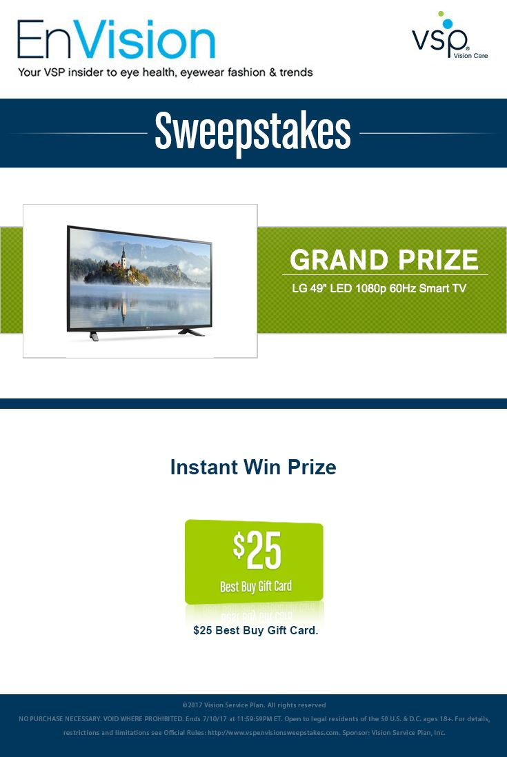 """Enter VSP's EnVision Sweepstakes today for your chance to win a LG 49"""" LED 1080p 60Hz Smart TV. Also, play our Instant Win Game for your chance to win a $25 Best Buy Gift Card! Be sure to come back daily to increase your chances to win."""