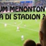 Hukum Menonton Bola di Stadion